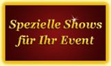 Spezielle Shows für Ihr Event